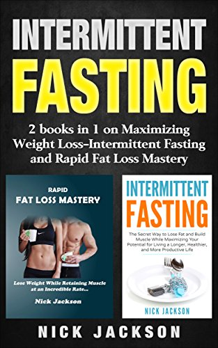 Intermittent Fasting: 2 Books in 1 on Rapid and Easy Weight Loss—Intermittent Fasting and Rapid Fat Loss Mastery (English Edition)