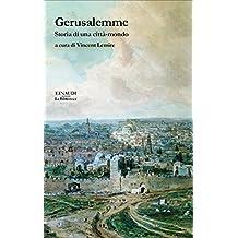 Gerusalemme. Storia di una città-mondo