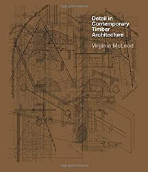 Detail in Contemporary Timber Architecture by Virginia McLeod (2015-09-08)