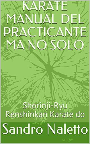 KARATE MANUAL DEL PRACTICANTE MA NO SOLO: Shorinji-Ryu Renshinkan Karate do