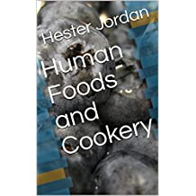 Human Foods and Cookery (English Edition)