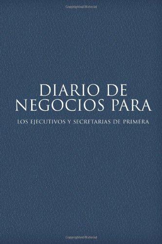 Diario de Negocios Para Los Ejecutivos y Secretarias de Primera
