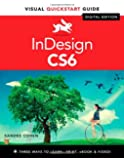 InDesign CS6: Visual Quickstart Guide (Visual QuickStart Guides)