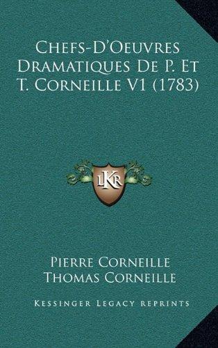 Chefs-D'Oeuvres Dramatiques de P. Et T. Corneille V1 (1783)