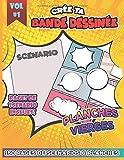 Crée ta Bande Dessinée #VOL 1: Bande dessinée vierge pour tes propres aventures | 150 pages de scenario & planches, 216 x 279 mm | Adulte, adolescent, fille, enfant, dessinateur en herbe