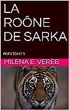 Telecharger Livres LA ROONE DE SARKA PDFS TOME 5 (PDF,EPUB,MOBI) gratuits en Francaise