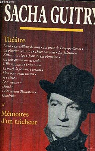 Sacha Guitry : Théâtre et mémoire d'un tricheur par Sacha Guitry