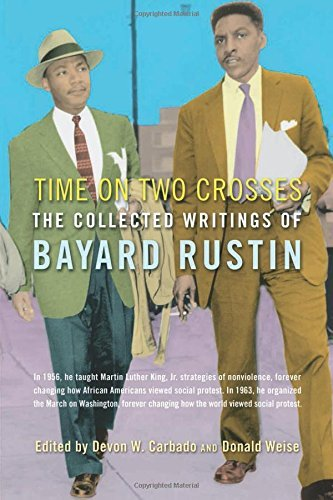Time on Two Crosses: The Collected Writings of Bayard Rustin by Bayard Rustin (2003-07-10)