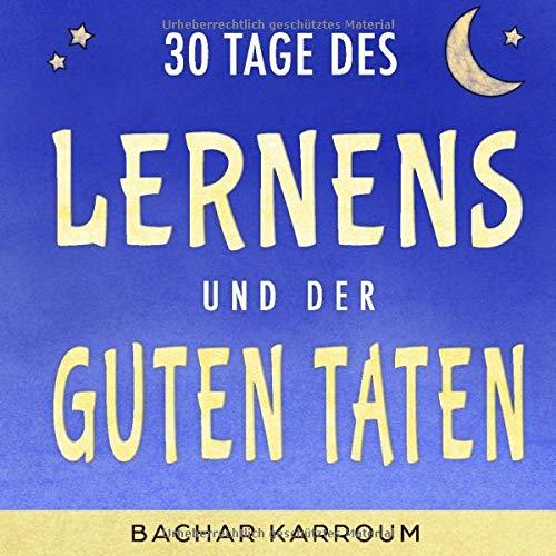 30 Tage des Lernens und der guten Taten: (Islam bücher für kinder)