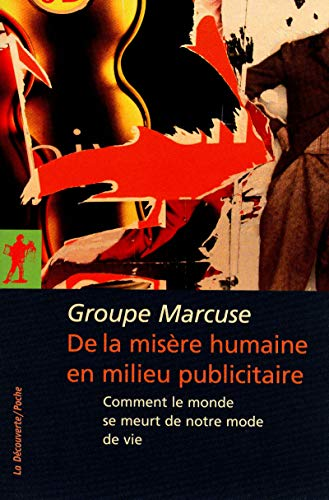 De la misère humaine en milieu publicitaire par  Groupe MARCUSE