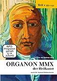 ORGANON MMX der Heilkunst nach Dr. Samuel Hahnemann * Die ersten 35 Paragraphen aus dem Grundlagenwerk der Homöopathie, dem Organon der Heilkunst* ... ideal für interessierte Laien