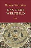 Das neue Weltbild: Sonderausgabe der Philosophischen Bibliothek - Nicolaus Copernicus