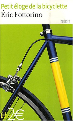 Petit eloge de la bicyclette (Folio 2 Euros) par Eric Fottorino