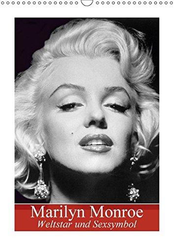 Marilyn Monroe. Weltstar und Sexsymbol (Wandkalender 2017 DIN A3 hoch): Der meistfotografierte Filmstar des 20. Jahrhunderts (Monatskalender, 14 Seiten) (CALVENDO Menschen)