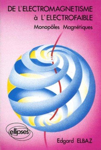 De l'électromagnétisme à l'électrofaible: Monopôles magnétiques