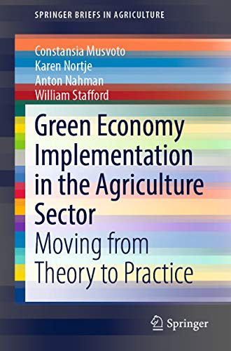 Green Economy Implementation in the Agriculture Sector: Moving from Theory to Practice (SpringerBriefs in Agriculture) (English Edition)