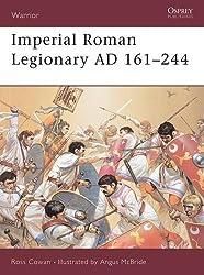 Warrior 72: Imperial Roman Legionary AD 161-284 by Ross Cowan (2003-09-02)