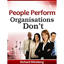 People Perform - Organisations Don't