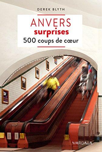 Anvers surprises: 500 coups de cœur (PATRIMOINE REGI)