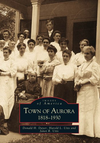 Town of Aurora, 1818-1930 (Images of America)