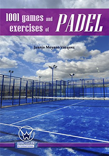 1001 Games and exercises of padel (English Edition) de [Vázquez, Juanjo Moyano