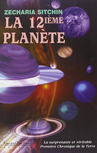 La 12ème planète. : La surprenante et véritable Première Chronique de la Terre par Zecharia Sitchin