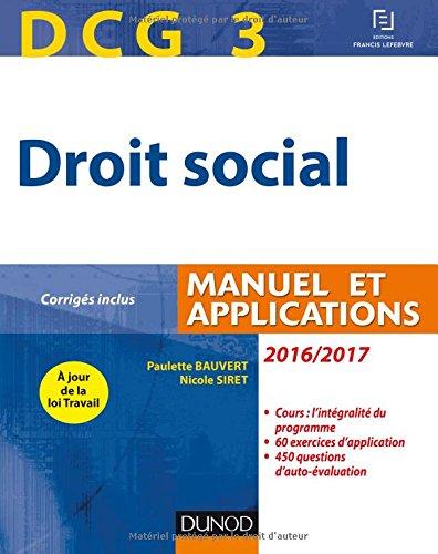 DCG 3 - Droit social 2016/2017 - 10e d. - Manuel et Applications, corrigs inclus