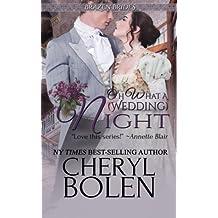 Oh What A (Wedding) Night (Brazen Brides) (Volume 3) by Cheryl Bolen (2016-04-19)