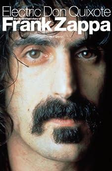 Electric Don Quixote: The Definitive Story Of Frank Zappa par [Slaven, Neil]
