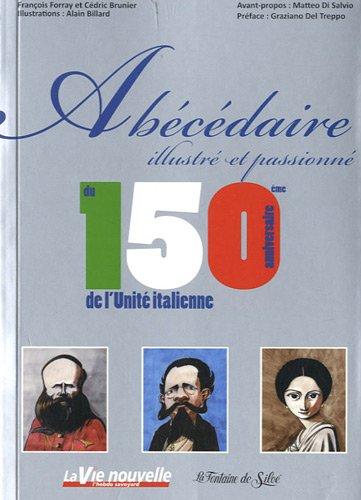 Abécédaire illustré et passionné du 150e anniversaire de l?Unité italienne par François Forray, Cédric Brunier