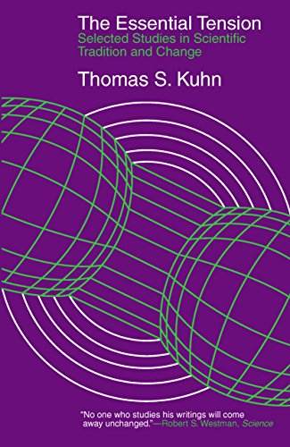 The Essential Tension: Selected Studies in Scientific Tradition and Change (English Edition) por Thomas S. Kuhn