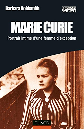 Marie Curie - Portrait intime d'une femme d'exception par Barbara Goldsmith