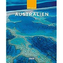 DuMont Reise-Bildband Australien: Natur, Kultur und Lebensart (DuMont Bildband)