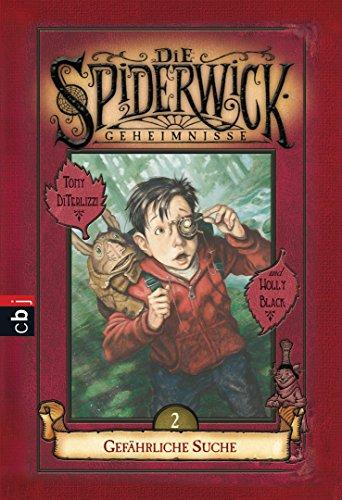 Die Spiderwick Geheimnisse - Gefährliche Suche (Die Spiderwick Geheimnisse-Reihe, Band 2)