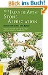 The Japanese Art of Stone Appreciatio...
