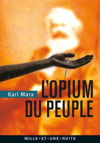 L'Opium du peuple: Introduction de la Contribution  la critique de la philosophie du droit de Hegel