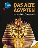 Galileo Wissen: Das alte Ägypten: Im Land der Pharaonen -