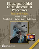 Ultrasound-Guided Chemodenervation and Neurolysis: Reference Manual and DVD Procedure Atlas