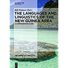The Languages and Linguistics of the New Guinea Area: A Comprehensive Guide (The World of Linguistics, Band 4)