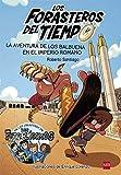 La aventura de los Balbuena en el Imperio romano  (eBook-ePub) (Los Forasteros del Tiempo nº 3)