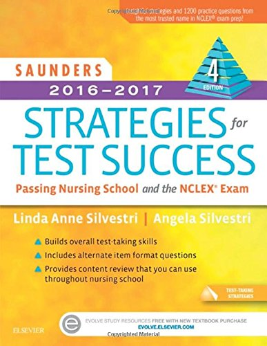 saunders-2016-2017-strategies-for-test-success-passing-nursing-school-and-the-nclex-exam-4e
