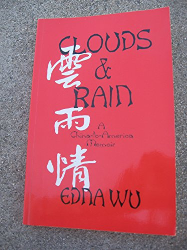 Clouds and Rain: A China-To-America Memoir