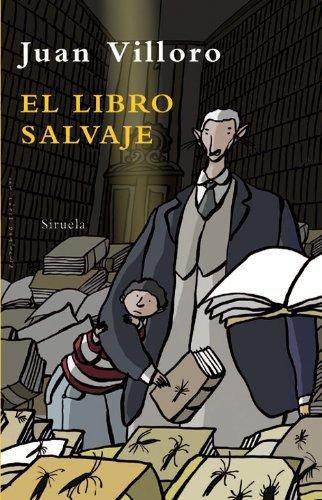 El libro salvaje (Las tres edades / The Three Ages) (Spanish Edition) by Juan Villoro(2009-01-15)