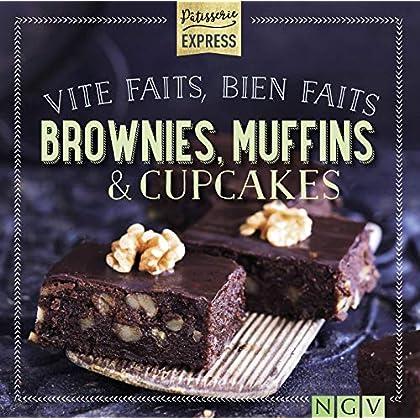 Vite faits, bien faits brownies, muffins & cupcakes