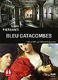 Bleu catacombes   Piersanti, Gilda (1957-....). Auteur