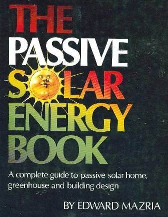 Passive Solar Energy Book por Edward Mazria