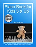 #5: Piano Book for Kids 5 & Up - Beginner Level: Learn to Play Famous Piano Songs, Easy Pieces & Fun Music, Piano Technique, Music Theory & How to Read Music (Book & Streaming Video Lessons)