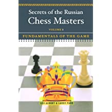 Secrets of the Russian Chess Masters: Fundamentals of the Game (Vol. 1) by Lev Alburt (2003-07-17)