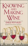 Knowing and Making Wine by Alan F Spencer (1984-10-24)