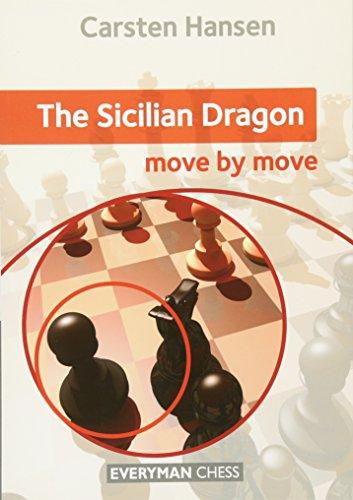 The Sicilian Dragon: Move by Move por Carsten Hansen